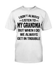 I Don't Always Listen To My Grandma Classic T-Shirt thumbnail