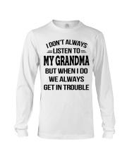 I Don't Always Listen To My Grandma Long Sleeve Tee thumbnail