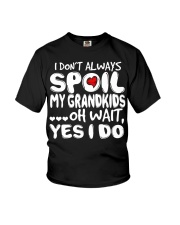 I Dont Always Spoiled My Grandkids Youth T-Shirt thumbnail
