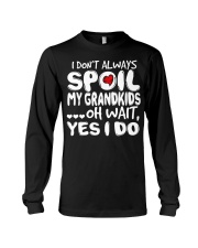I Dont Always Spoiled My Grandkids Long Sleeve Tee thumbnail