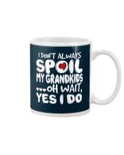 I Dont Always Spoiled My Grandkids Mug thumbnail