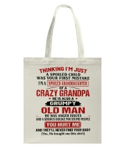 Thinking I'm Spoiled Granddaugher Of Crazy Grandpa Tote Bag thumbnail