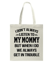 I Don't Always Listen To My Mommy Tote Bag thumbnail