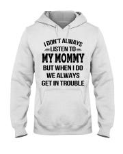 I Don't Always Listen To My Mommy Hooded Sweatshirt thumbnail