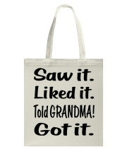 Saw it Liked it Told GRANDMA Got it Tote Bag thumbnail