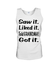Saw it Liked it Told GRANDMA Got it Unisex Tank thumbnail