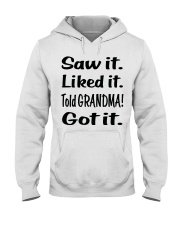 Saw it Liked it Told GRANDMA Got it Hooded Sweatshirt thumbnail