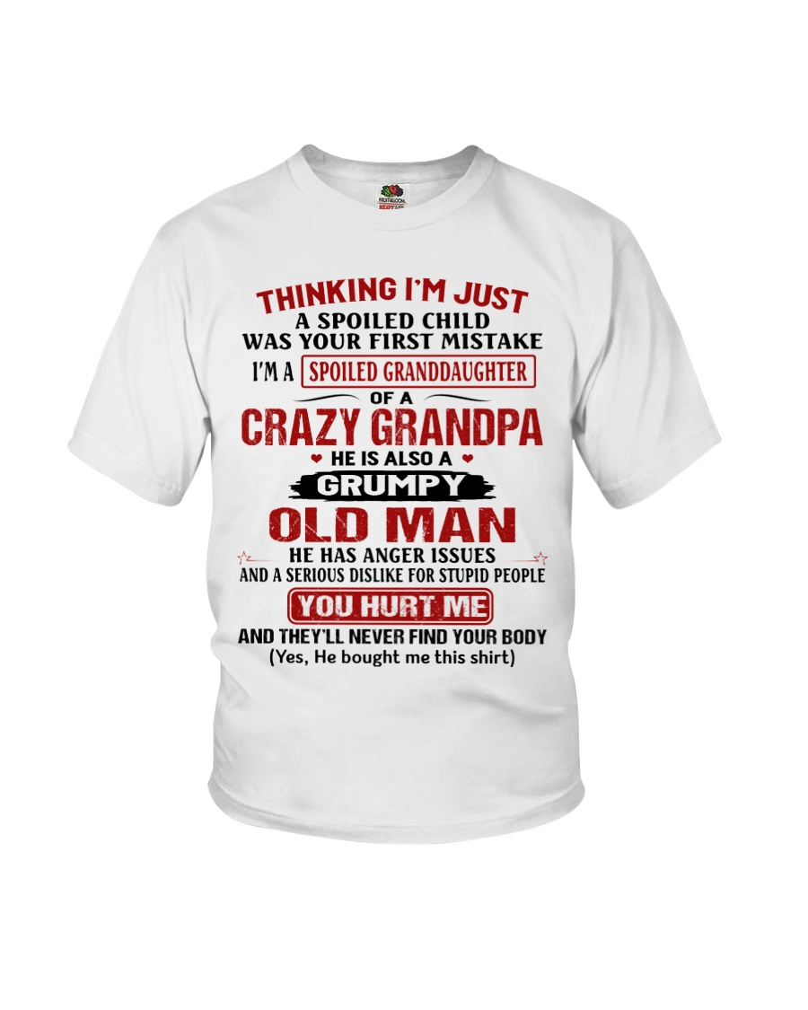 Thinking I'm Spoiled Granddaugher Of Crazy Grandpa Youth T-Shirt