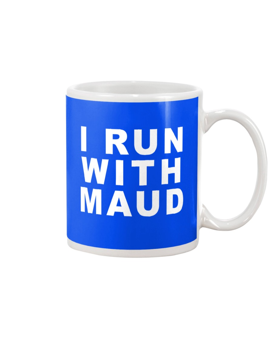 Official I Run With Maud Mug