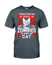 Push You In Front Of Zombie To Save My Cat Classic T-Shirt front