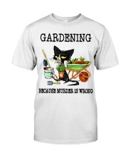 Gardening because murder is wrong Classic T-Shirt thumbnail
