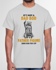 It's Not A Dad Bod It's A Father Figure Classic T-Shirt garment-tshirt-unisex-front-03