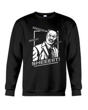 Sheeiit Sheeiit Sheeiit SHEEEIIT Crewneck Sweatshirt thumbnail