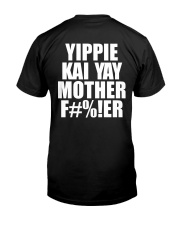 Yippie Kai Yay Mother F Classic T-Shirt back