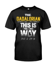 The Dadalorian This Is The Way I Have Spoken Classic T-Shirt front