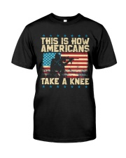 This Is How Americans Take A Knee Classic T-Shirt front