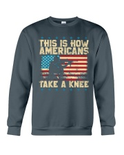 This Is How Americans Take A Knee Crewneck Sweatshirt front