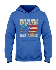 This Is How Americans Take A Knee Hooded Sweatshirt front