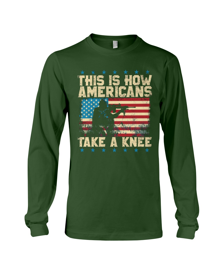 This Is How Americans Take A Knee Long Sleeve Tee
