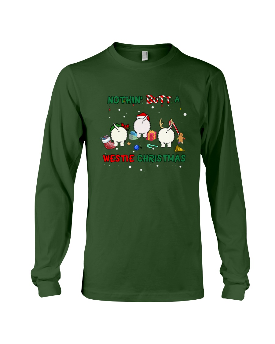 Nothing Butt A Westie Christmas Long Sleeve Tee