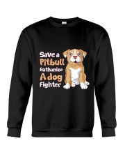 Save A Pit Bull Euthanize A Dog Fighter Rescue Dog Crewneck Sweatshirt thumbnail