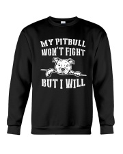 My Pitbull Won't Fight But I Will Crewneck Sweatshirt tile