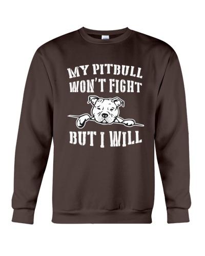 My Pitbull Won't Fight But I Will