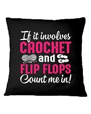I LOVE CROCHET AND FLIP FLOPS Square Pillowcase thumbnail
