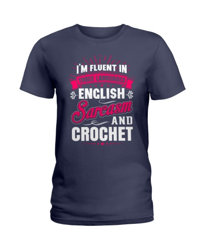 I Speak Fluent English Sarcasm And Crochet