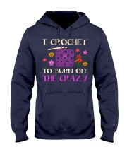 I CROCHET TO BURN OFF THE CRAZY Hooded Sweatshirt thumbnail