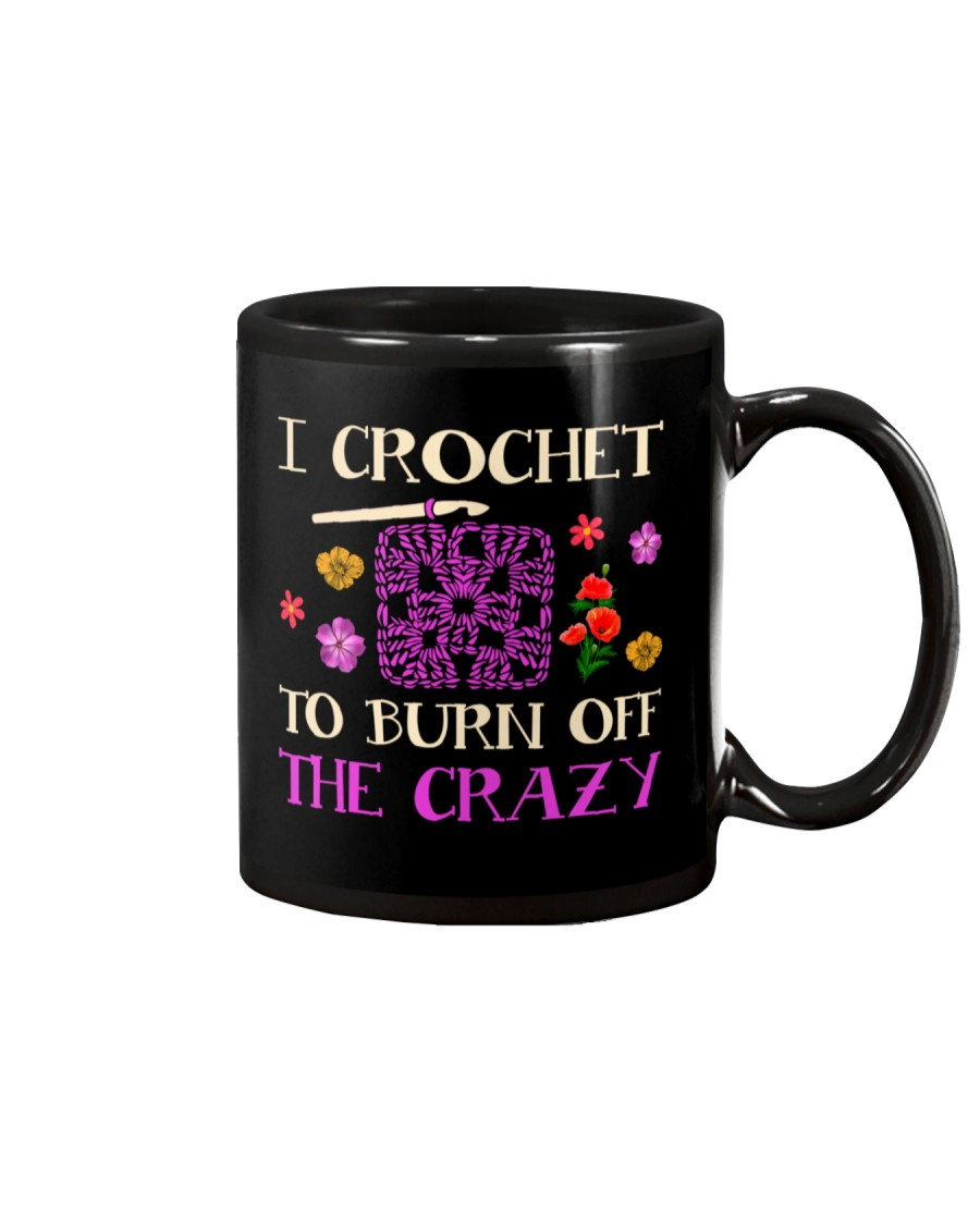 I CROCHET TO BURN OFF THE CRAZY Mug