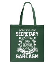 THIS IRISH SECRETARY SPEAKS FLUENT SARCASM Tote Bag thumbnail