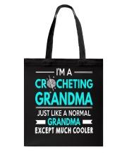 CROCHETING GRANDMA IS MUCH COOLER Tote Bag thumbnail