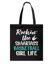 ROCKING THE SMARTASS BASKETBALL GIRL LIFE Tote Bag tile