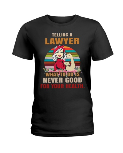 TELLING A LAWYER WHAT TO DO IS NEVER GOOD