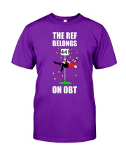 THE REF BELONGS ON OBT Classic T-Shirt front