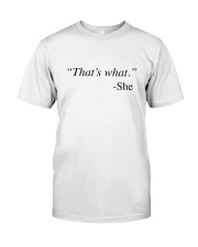 That's What She Said Classic T-Shirt front