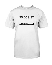 To Do List Classic T-Shirt front