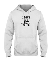 I Love My Hot Wife Hooded Sweatshirt thumbnail