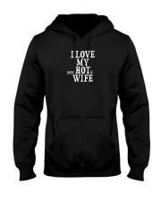 I Love My Hot Wife Hooded Sweatshirt thumbnail