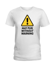 May Pun Without Warning Ladies T-Shirt thumbnail