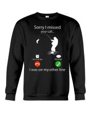 Sorry I Missed Your Call Crewneck Sweatshirt thumbnail