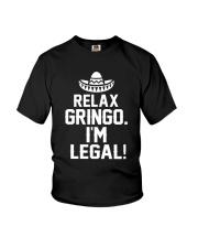 7DK - Relax gringo i'm legal Youth T-Shirt thumbnail