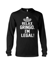 7DK - Relax gringo i'm legal Long Sleeve Tee thumbnail