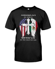 7DK - American by birth mexican by the grace of go Classic T-Shirt thumbnail