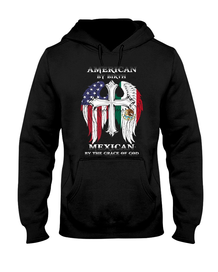 7DK - American by birth mexican by the grace of go Hooded Sweatshirt
