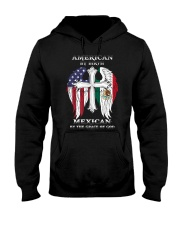 7DK - American by birth mexican by the grace of go Hooded Sweatshirt front