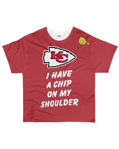 Chiefs I Have A Chip On My Shoulder Shirt