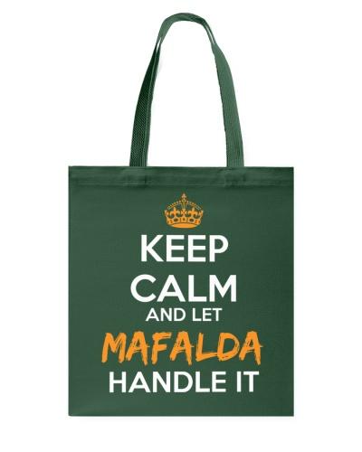 Keep Calm And Let Mafalda Handle It