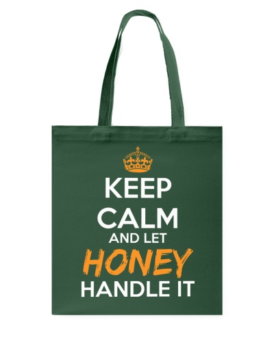 Keep Calm And Let Honey Handle It